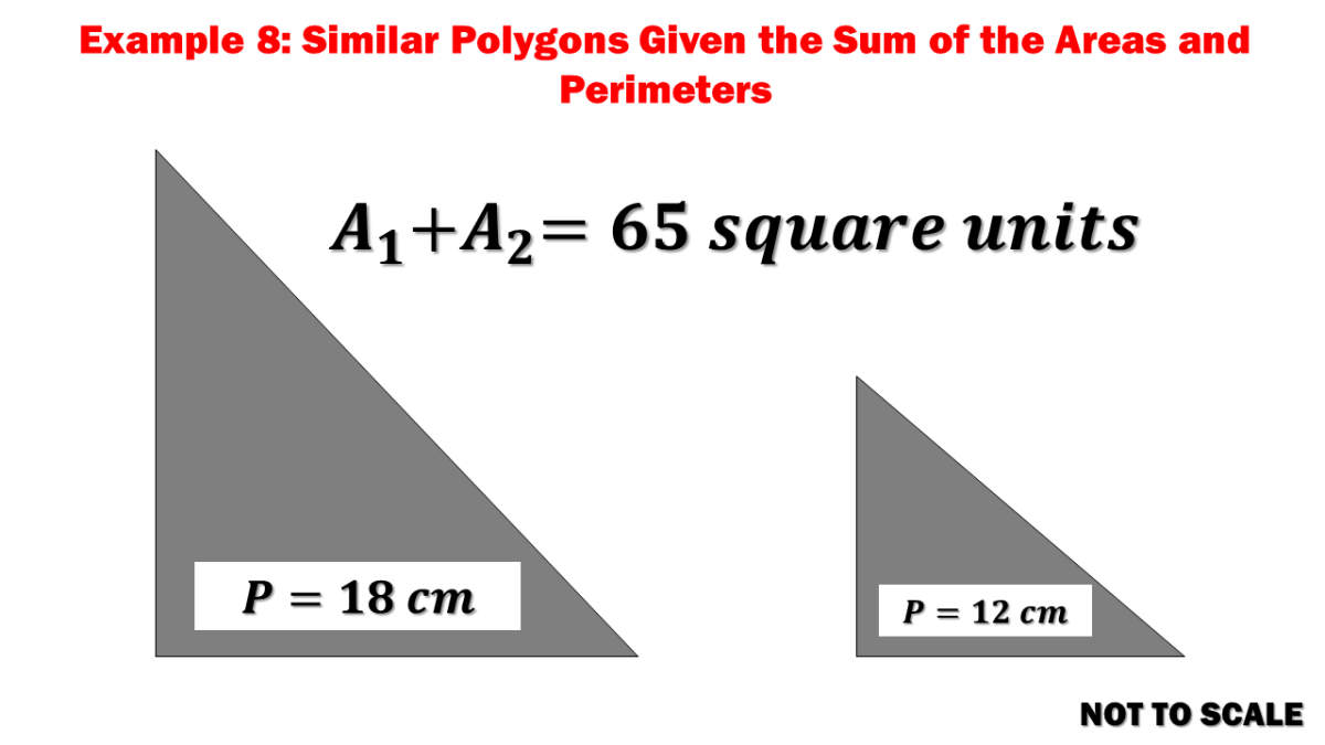 Example 8: Similar Polygons Given the Sum of the Areas and Perimeters