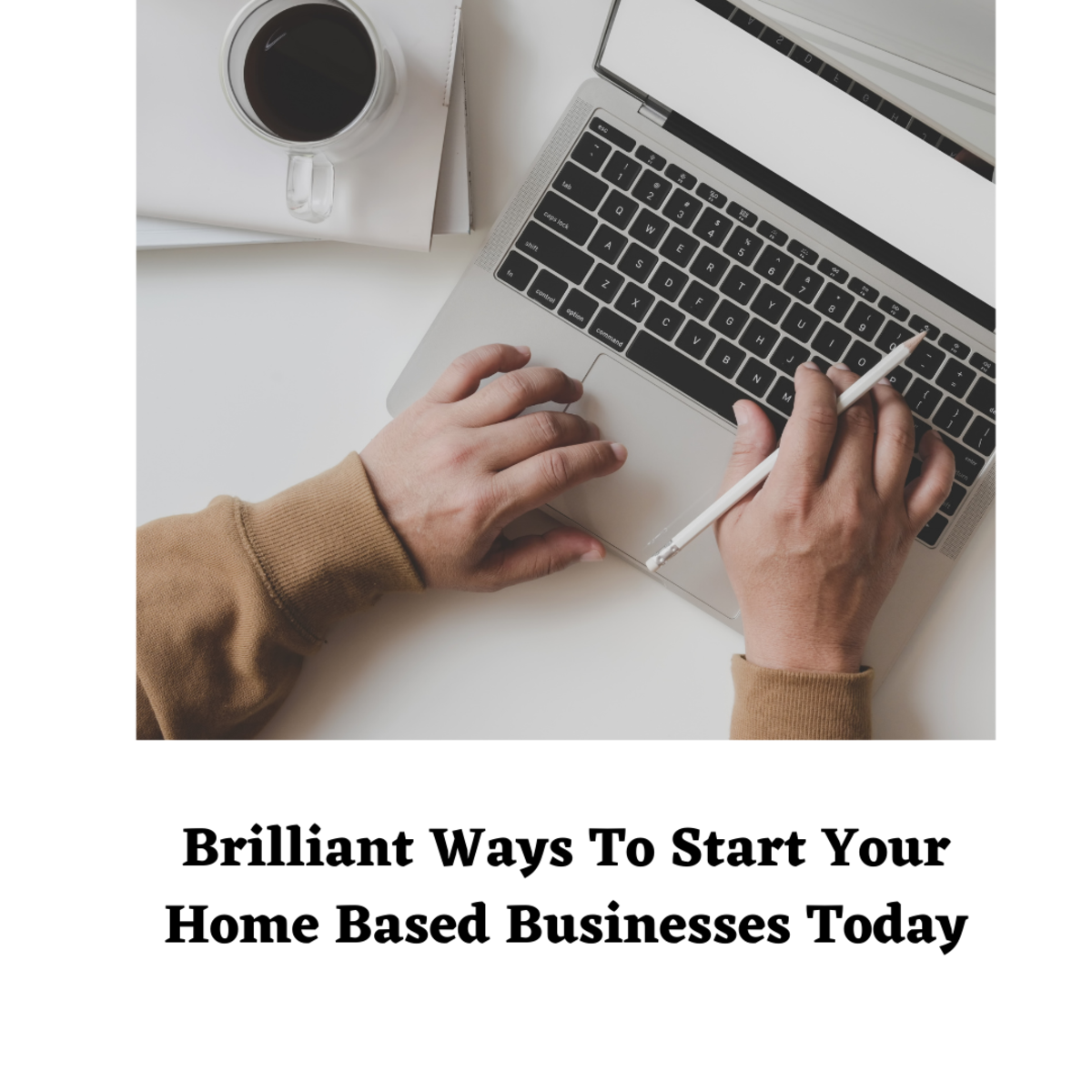 Brilliant Ways To Start Your Home Based Businesses Today