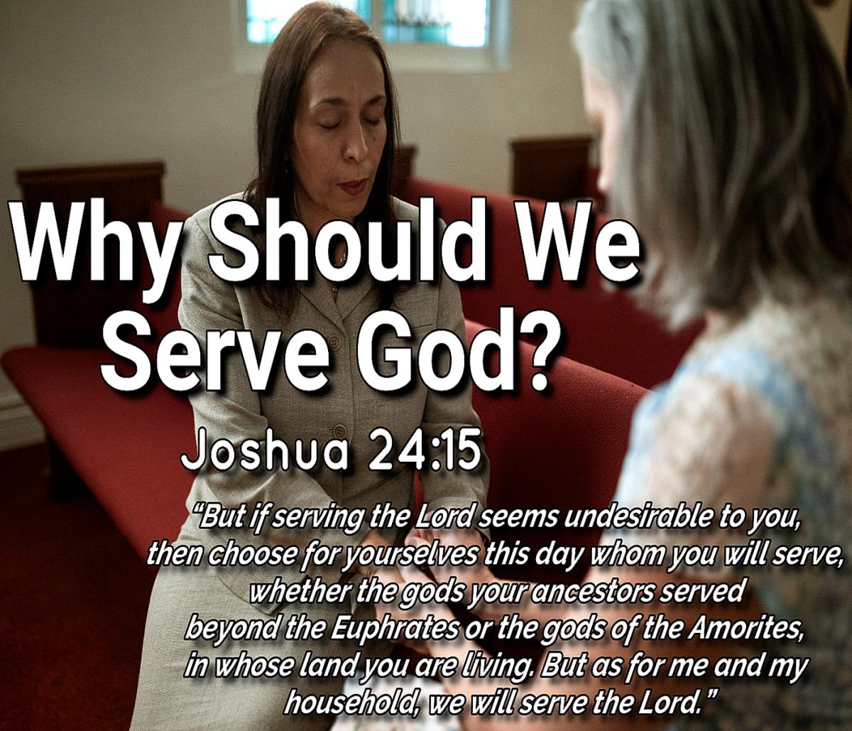 Why Should We Serve God?