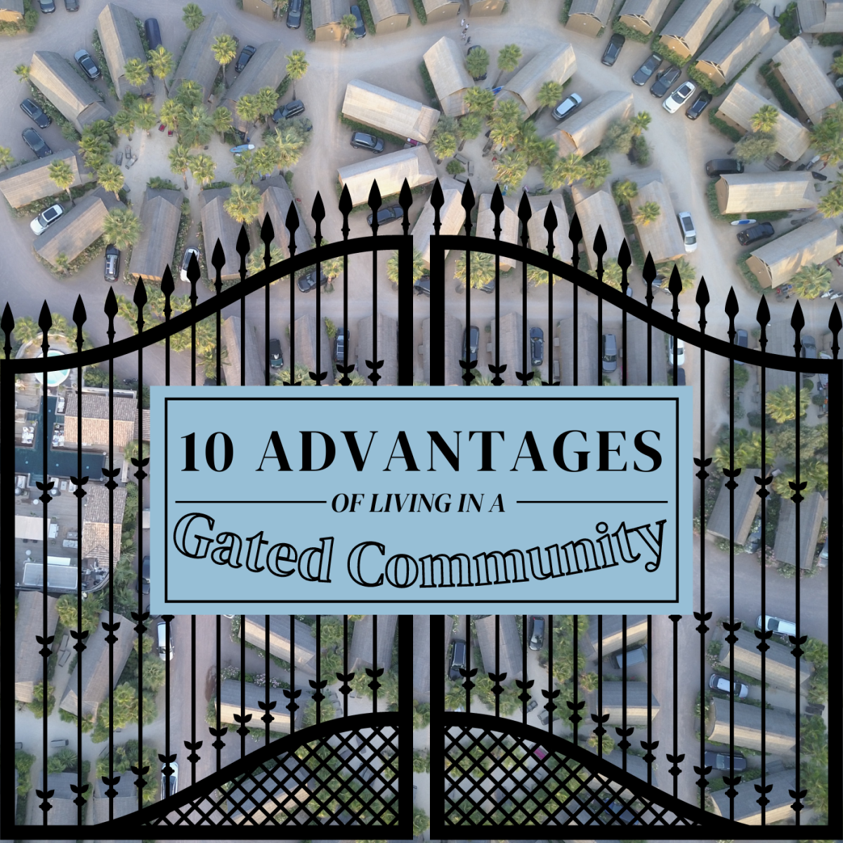 While gated-community living doesn't work for everyone, it does come with a number of advantages.