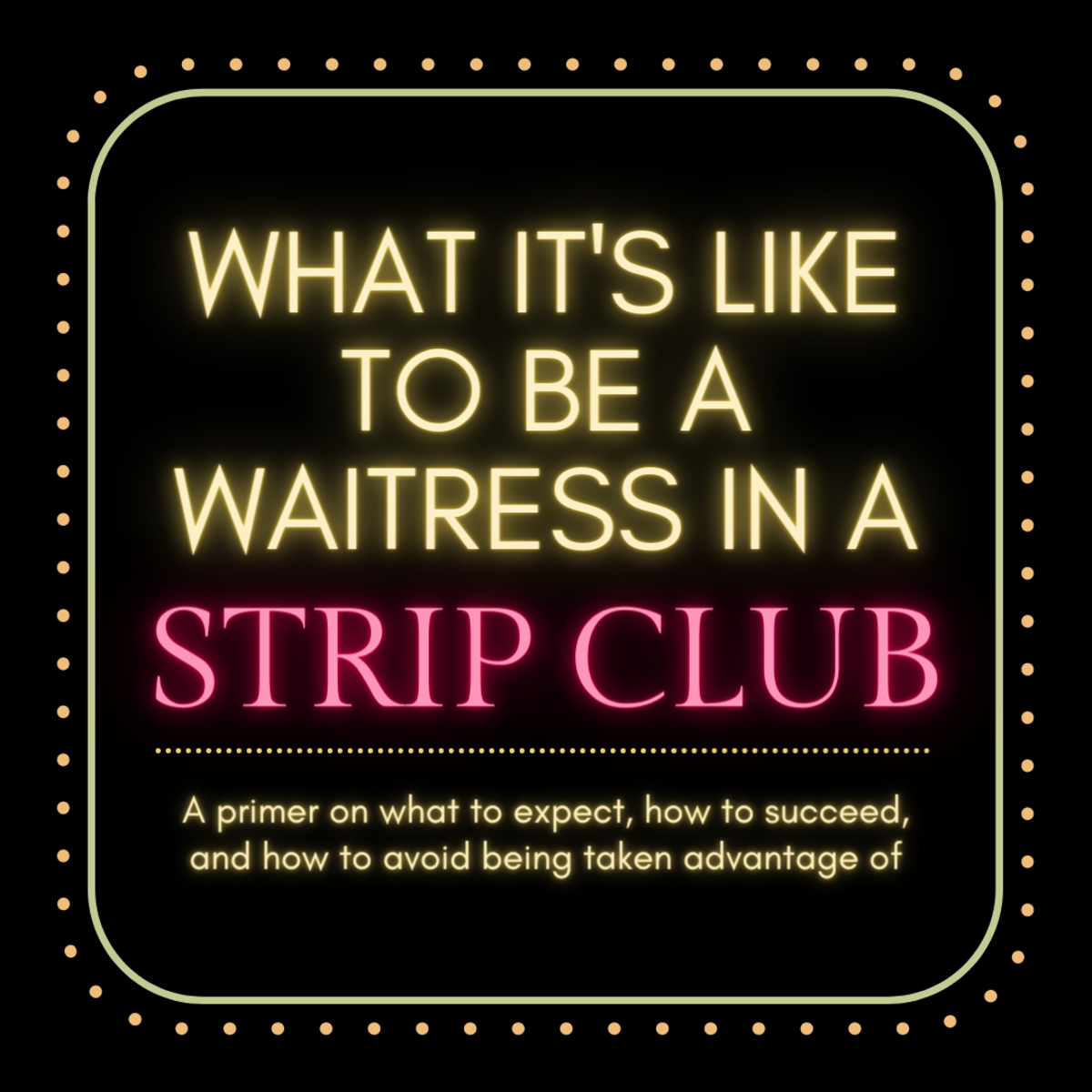 This article will break down everything you need to know about what it's like to be a waitress in a strip club.