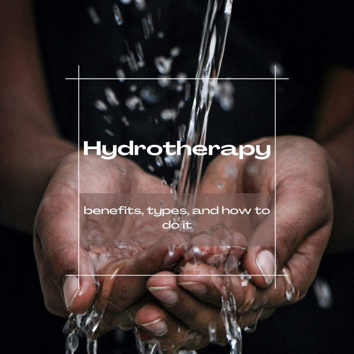 Hydrotherapy: Can it help you?