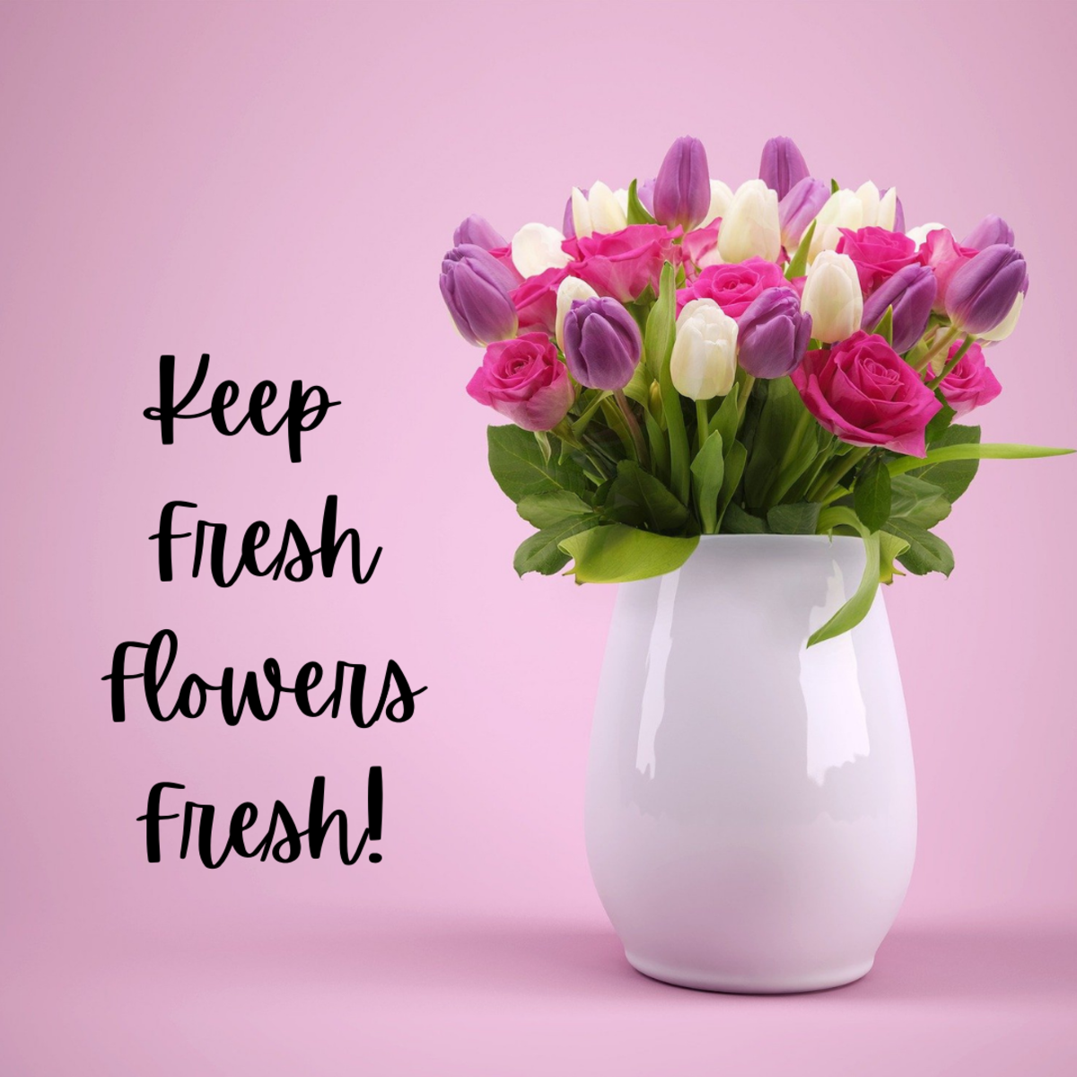 Your fresh flowers will last longer with these six easy tips.