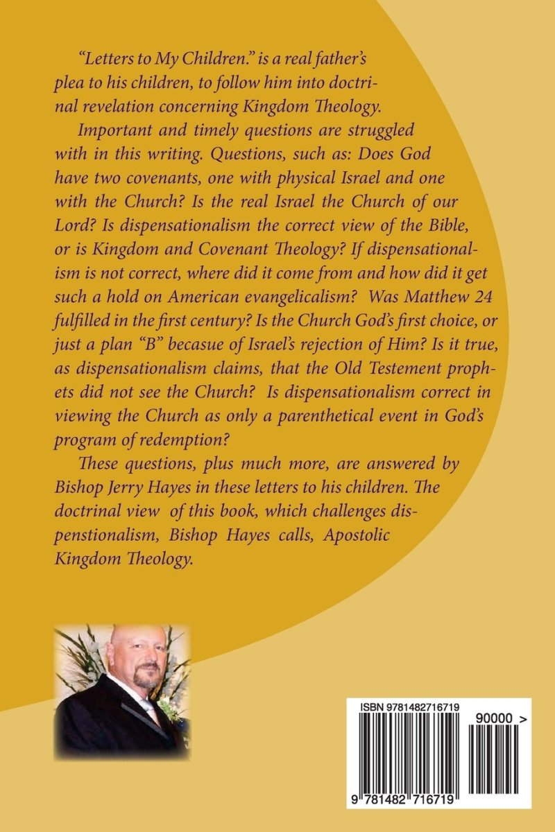 "The back cover of ""Letters to my Children on ..."" To see how you can own this amazing explanation of biblical truth, click on the link at the conclusion of this study."
