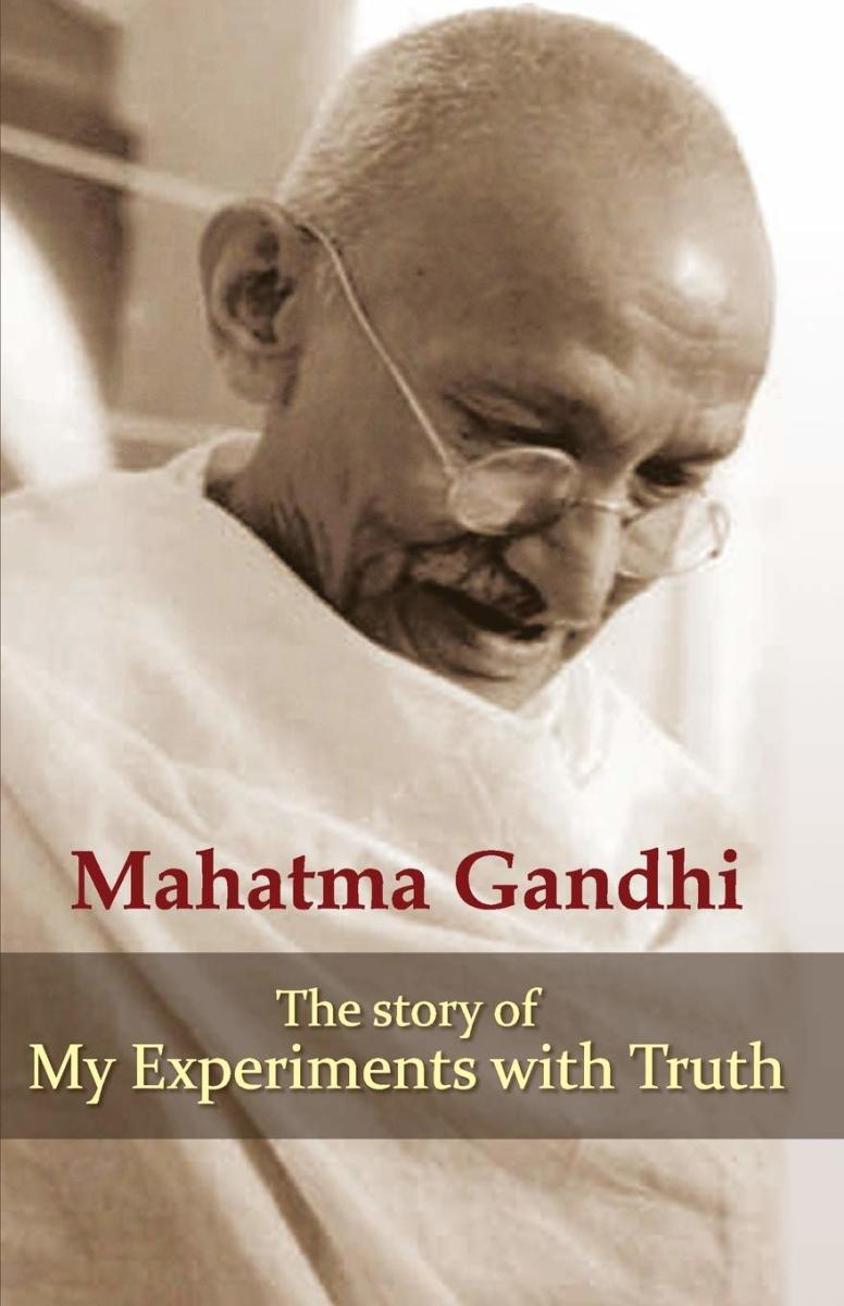 My Experiment With The Truth BY M.K. Gandhi