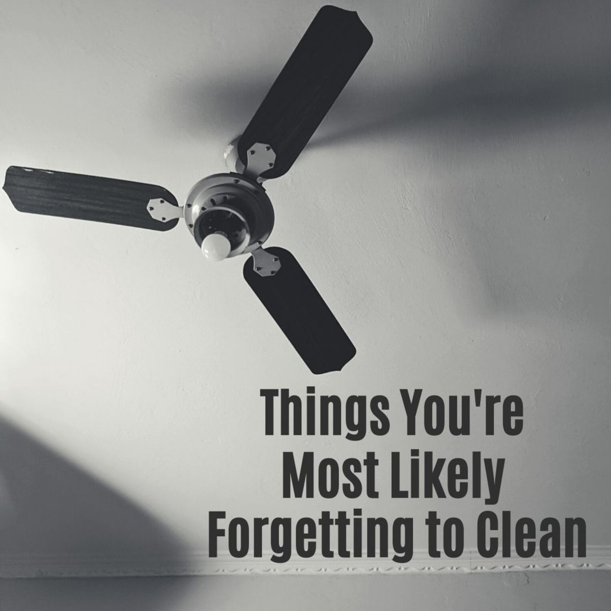 What things do you forget to clean?