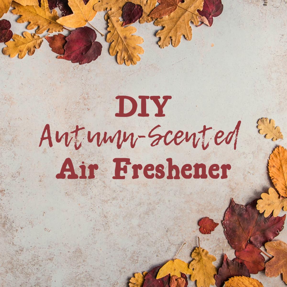 Delicious DIY Autumn-Scented Air Freshener