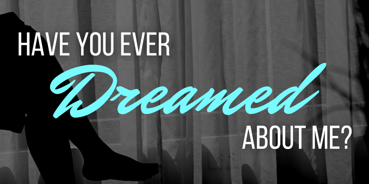Do you wish that dream would come true?