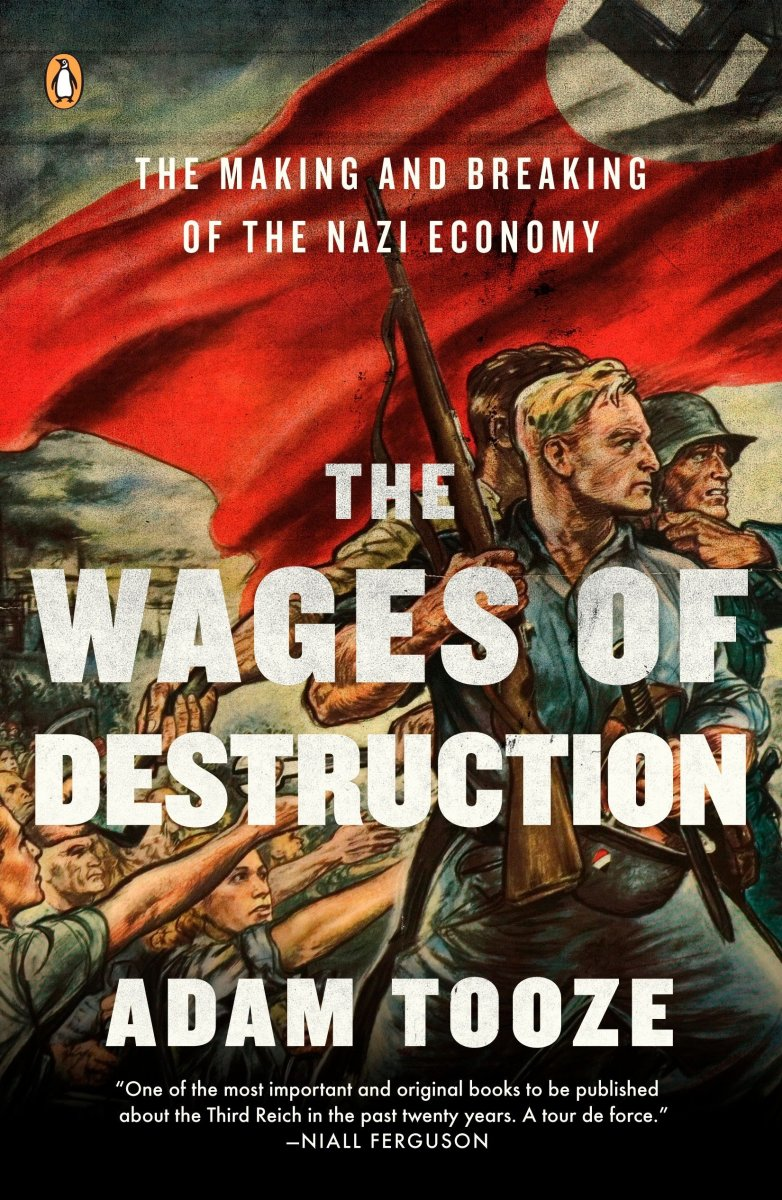wages-of-destruction-the-making-and-breaking-of-the-nazi-economy-review