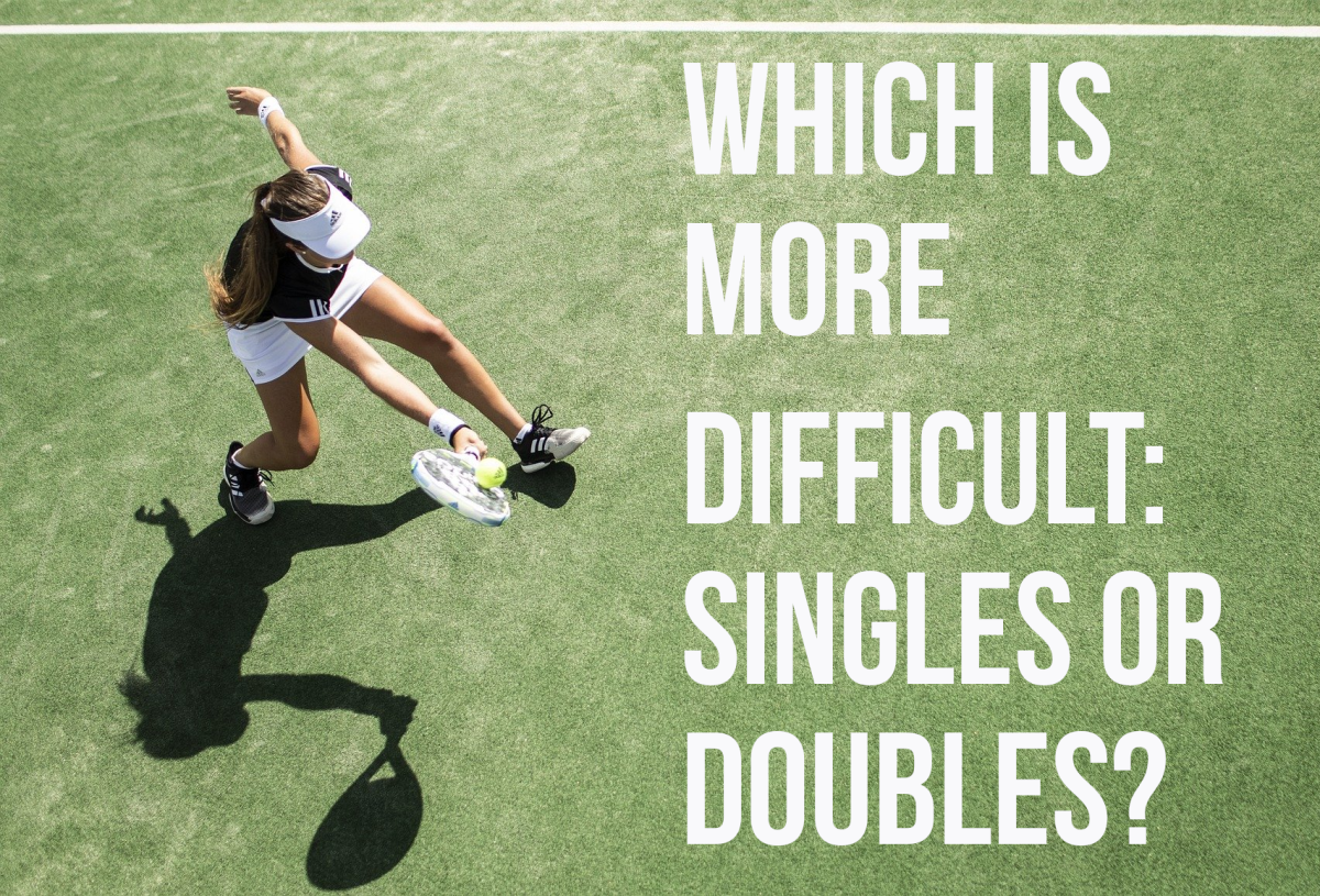 For my answer to the question: which is harder, tennis singles or doubles, please read on...