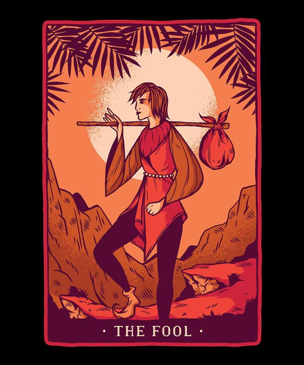 The Fool has a great deal of potential. This is someone who is willing to take on a quest, to leave their hometown, and to learn from the world rather than hide from it.