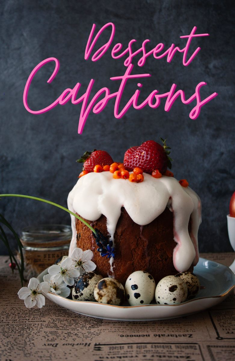 Dessert Quotes and Caption Ideas