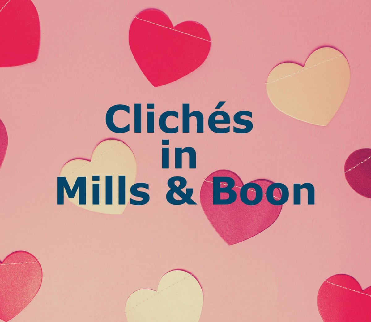 Love Mills & Boon! They're fluffy and lighthearted but some cliches need to given a decent burial.