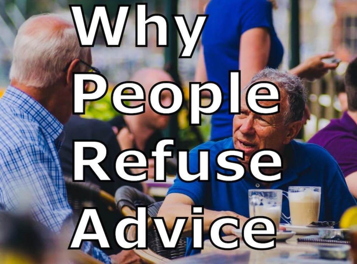 Why do people refuse advice?
