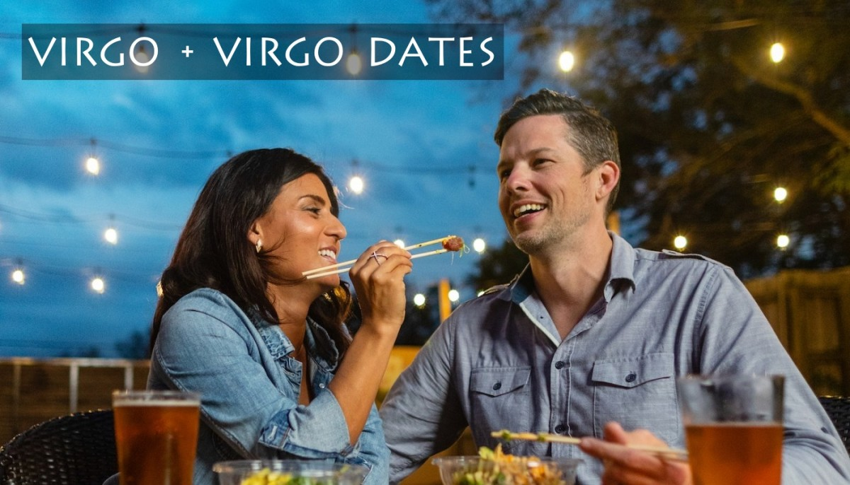 Recommendations for Virgo + Virgo dates: (1) a candlelit dinner, (2) picnic and hike, (3) time spent in a vineyard, (4) time spent in an orchard, (5) sailing along the coast and brunch.