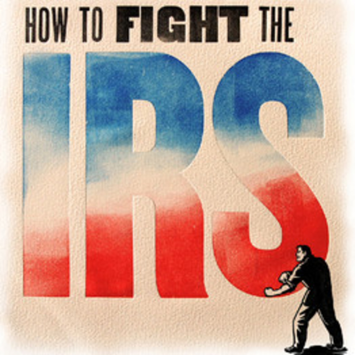 How to Fight the IRS