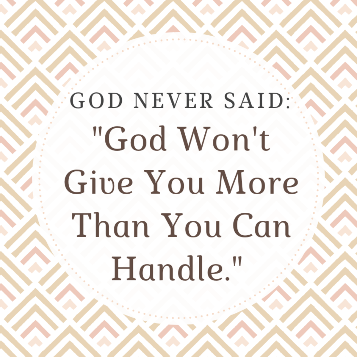 god-wont-put-no-more-on-you-than-you-can-bear-is-not-in-the-bible