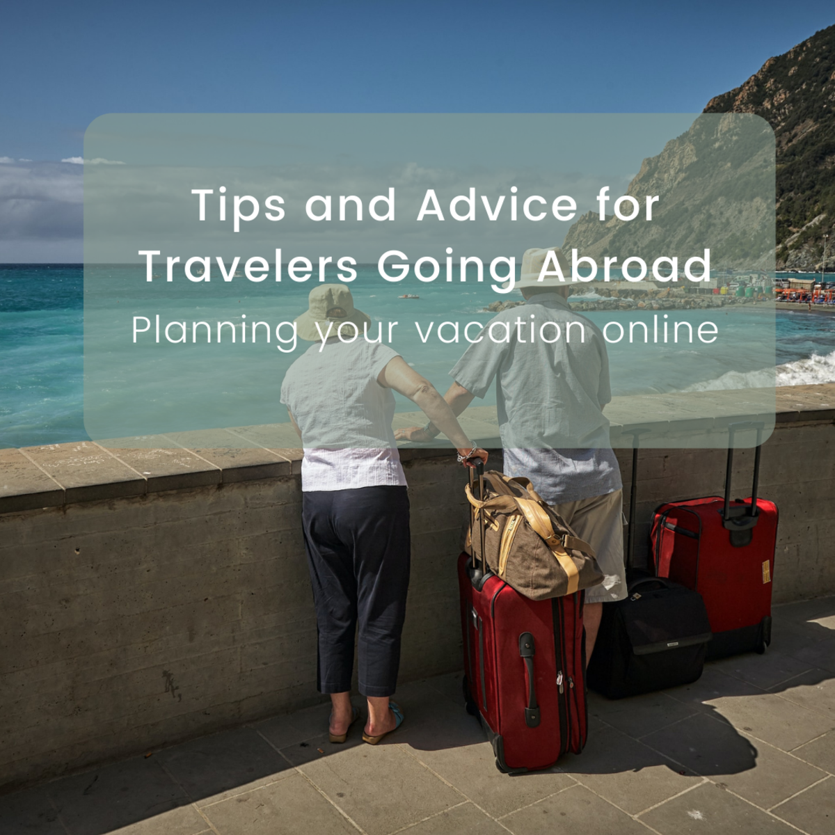 Tips and Advice for Travelers Going Abroad