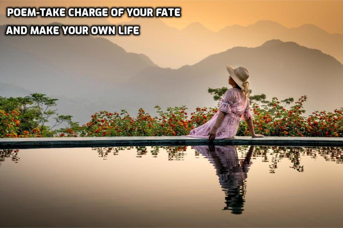 Taking Charge of Your Fate and Life
