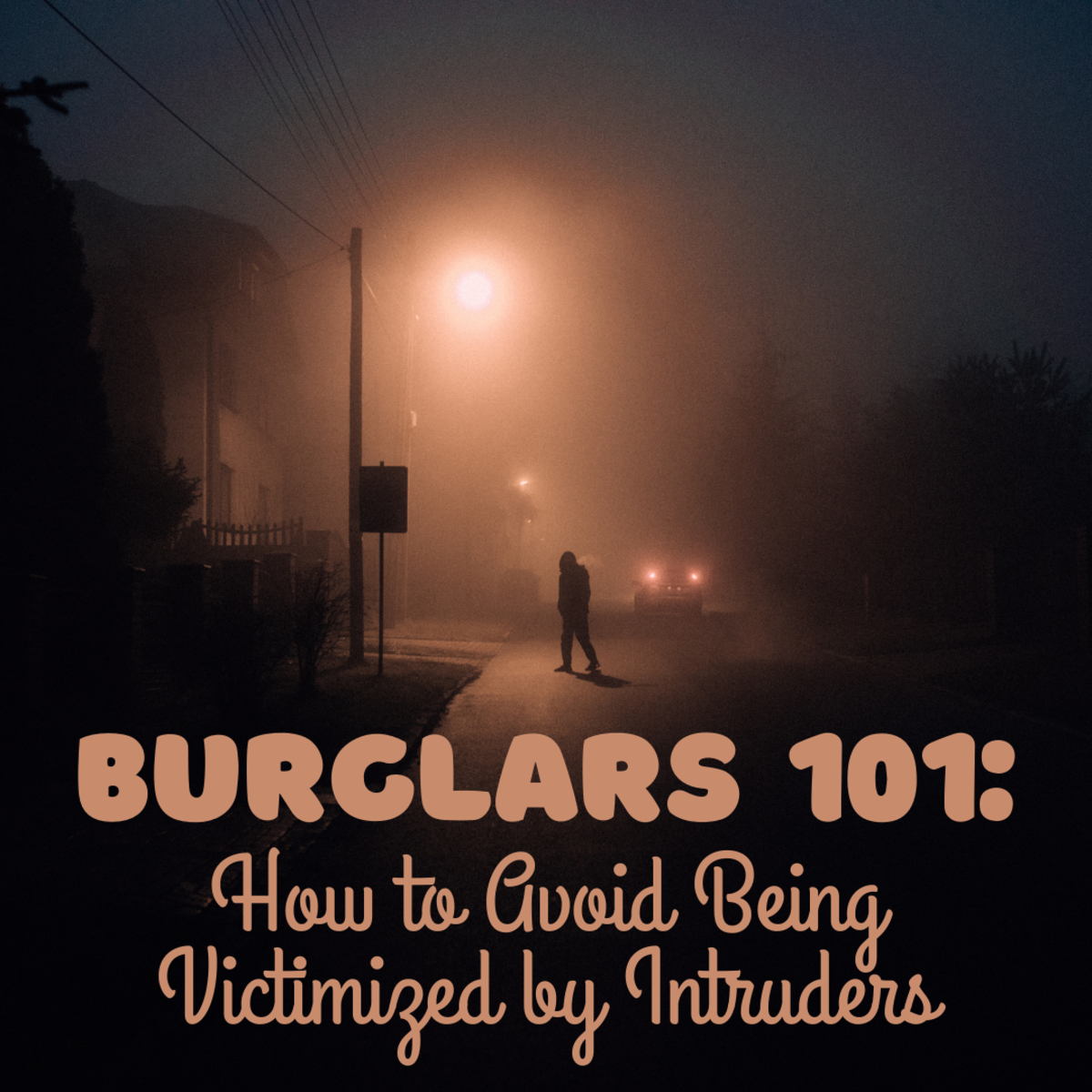 How to outsmart burglars and prevent them from coming into your home