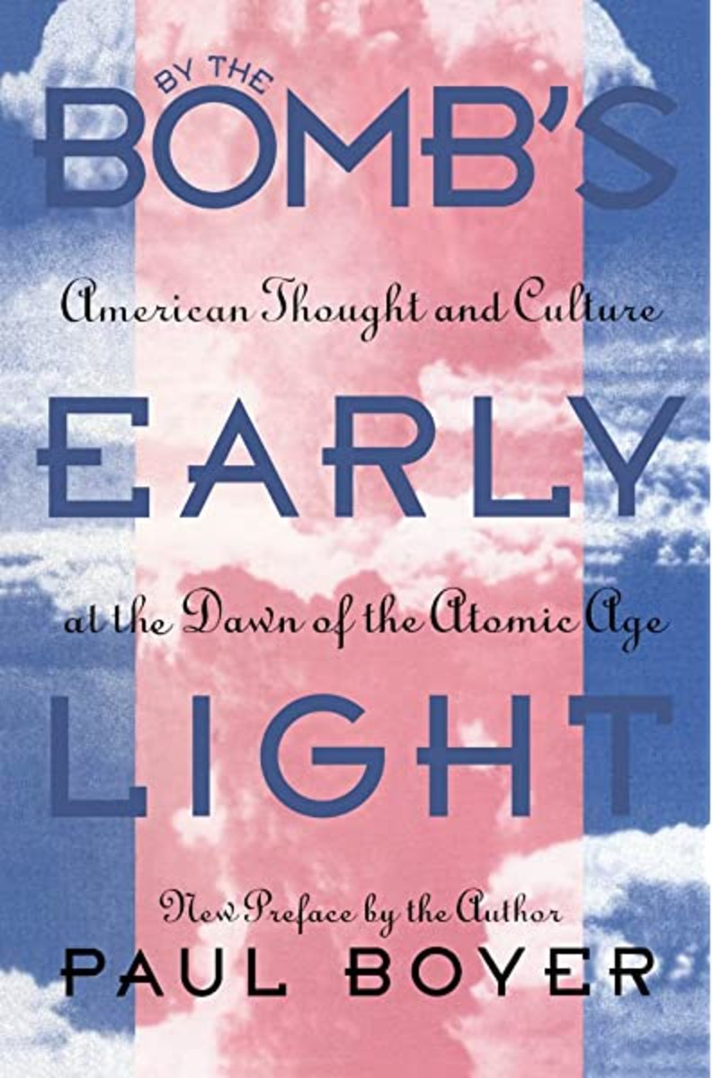 By the Bomb's Early Light: American Thought and Culture at the Dawn of the Atomic Age Review