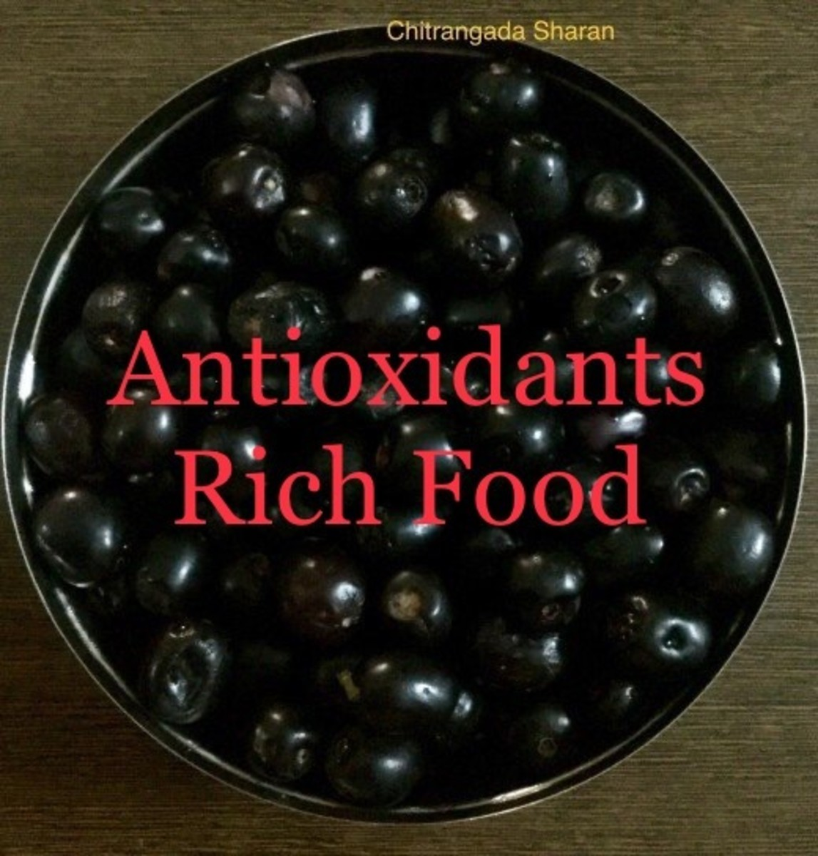 Must Have Antioxidant Rich Food For Health Benefits