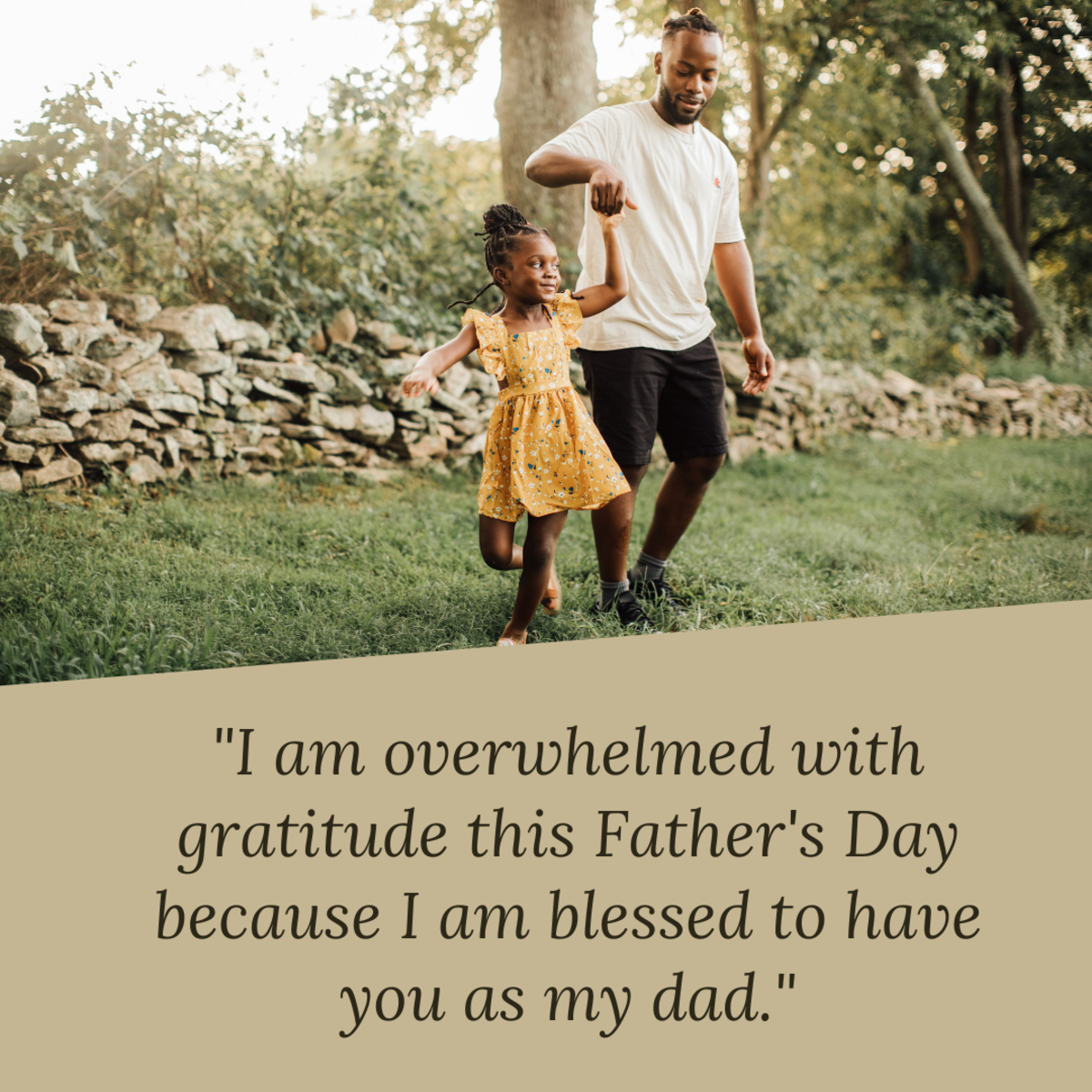 On Father's Day, tell your dad how much you appreciate him.