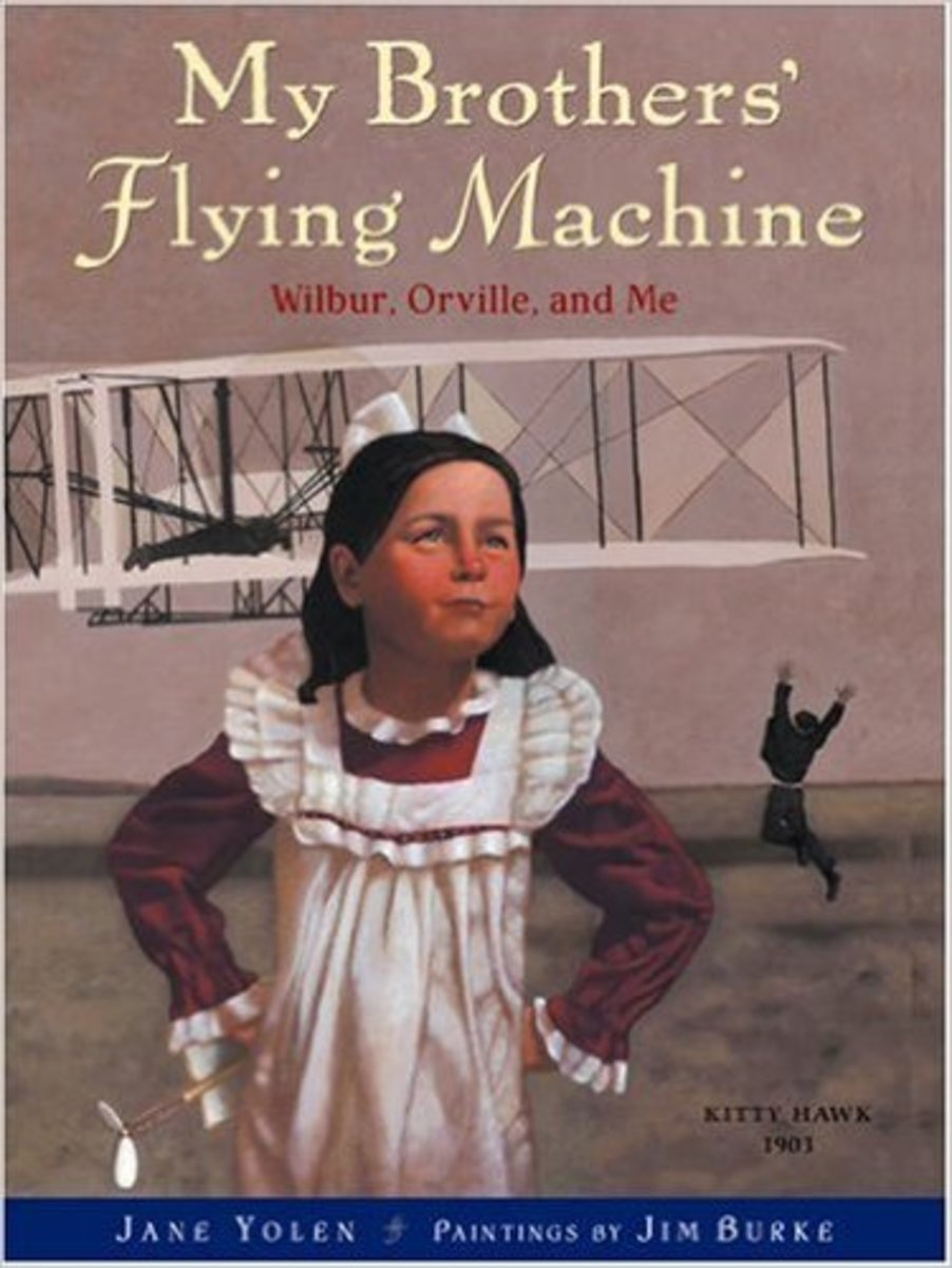 My Brothers' Flying Machine: Wilbur, Orville, and Me by Jane Yolen - All images are from amazon.com.