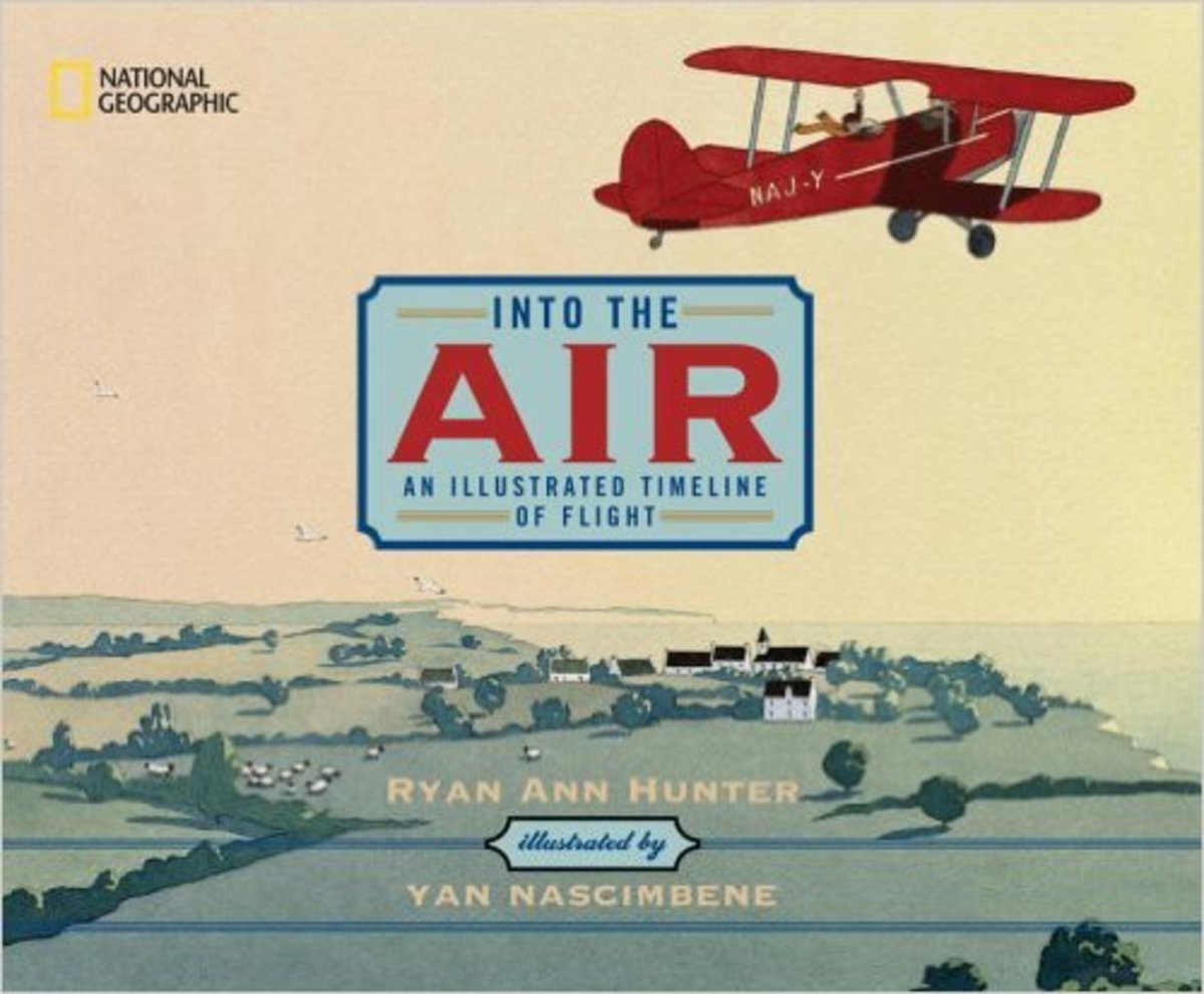 Into the Air: An Illustrated Timeline of Flight by Ryan Ann Hunter