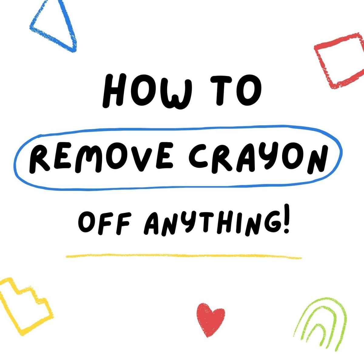 How to Remove Crayon From Walls, Floors, Windows, Glass, and Furniture