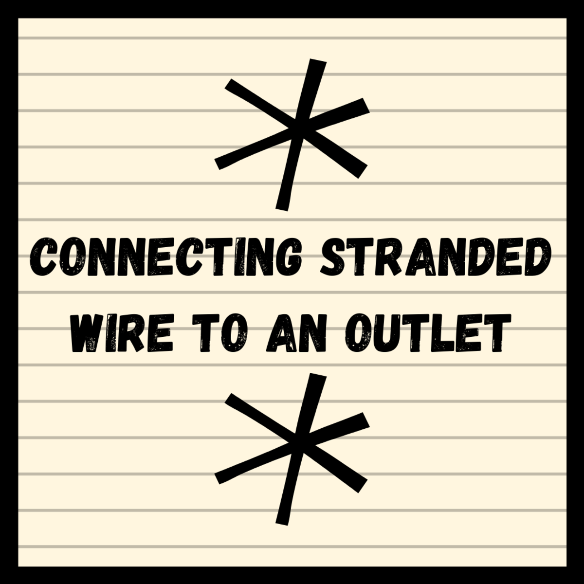 Connecting Stranded Wire to an Outlet