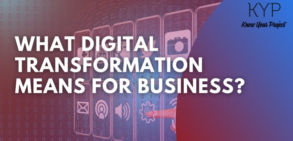 What digital transformation means for business?