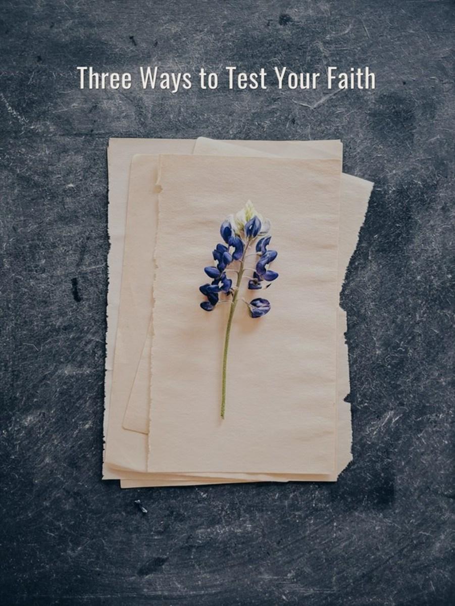 3-ways-to-test-your-faith