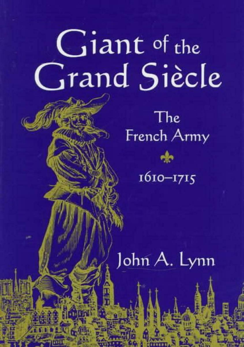 Giant of the Grand Siècle: The French Army, 1610–1715 Review