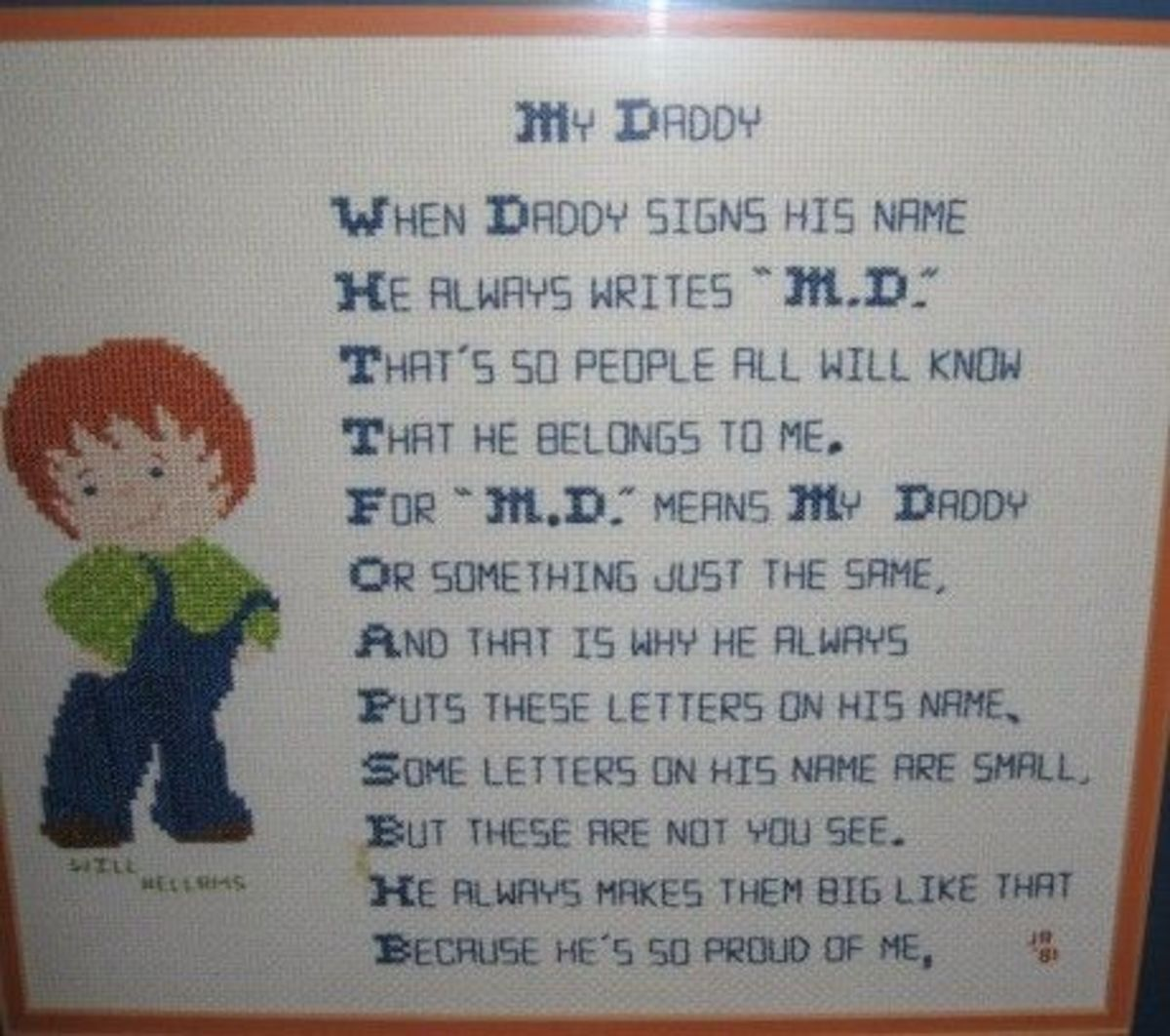 Cross Stitch M.D. Means My Daddy for Doc Hellams - y sister made this cross stitch for us when our son was born. We just love it and it has hung in our Breakfast Nook for 30 years.