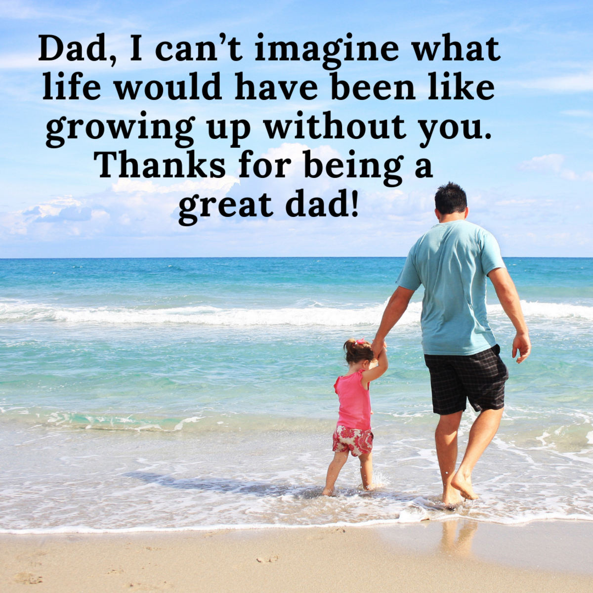 Dads always love a sweet message on Father's Day.