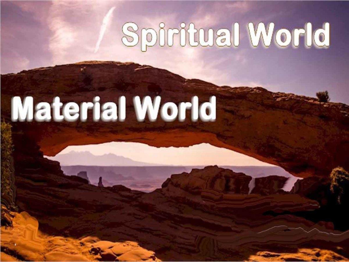 What the spiritual world is like?