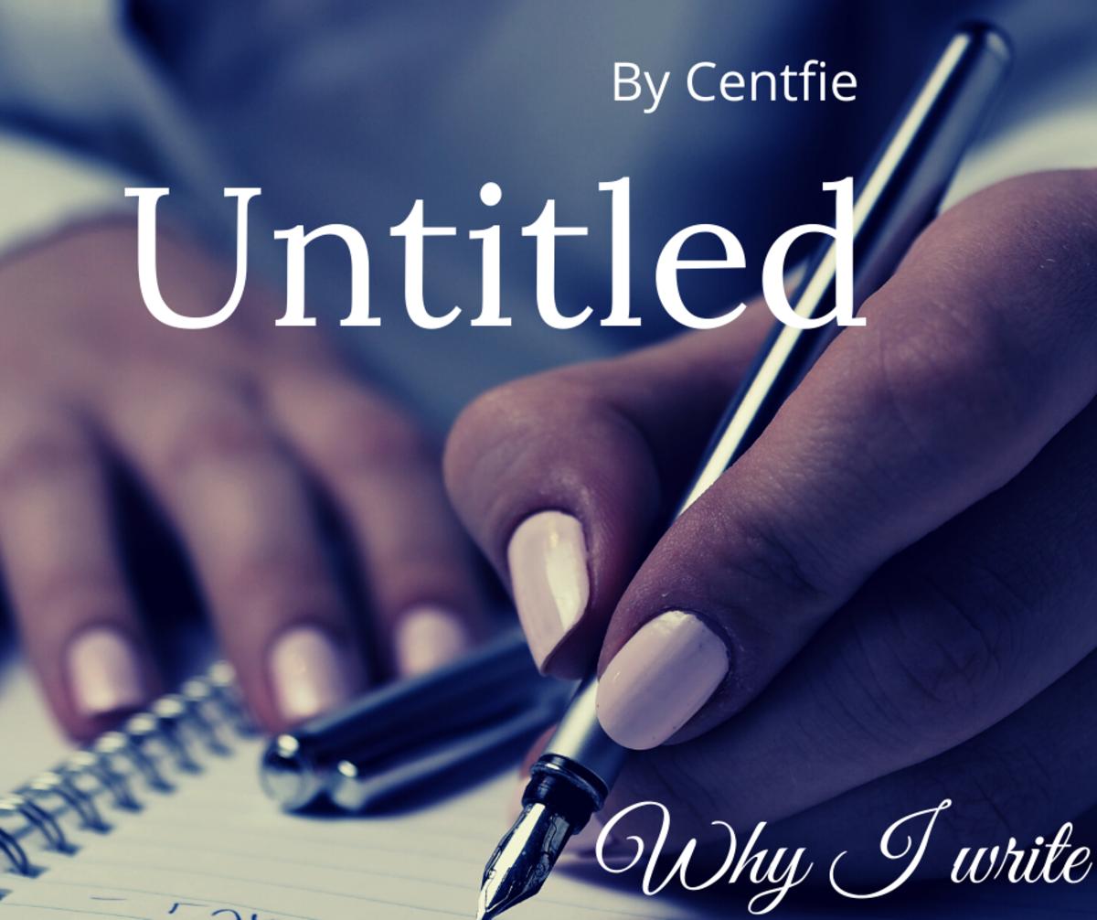 Untitled: The Reason I Write Poems