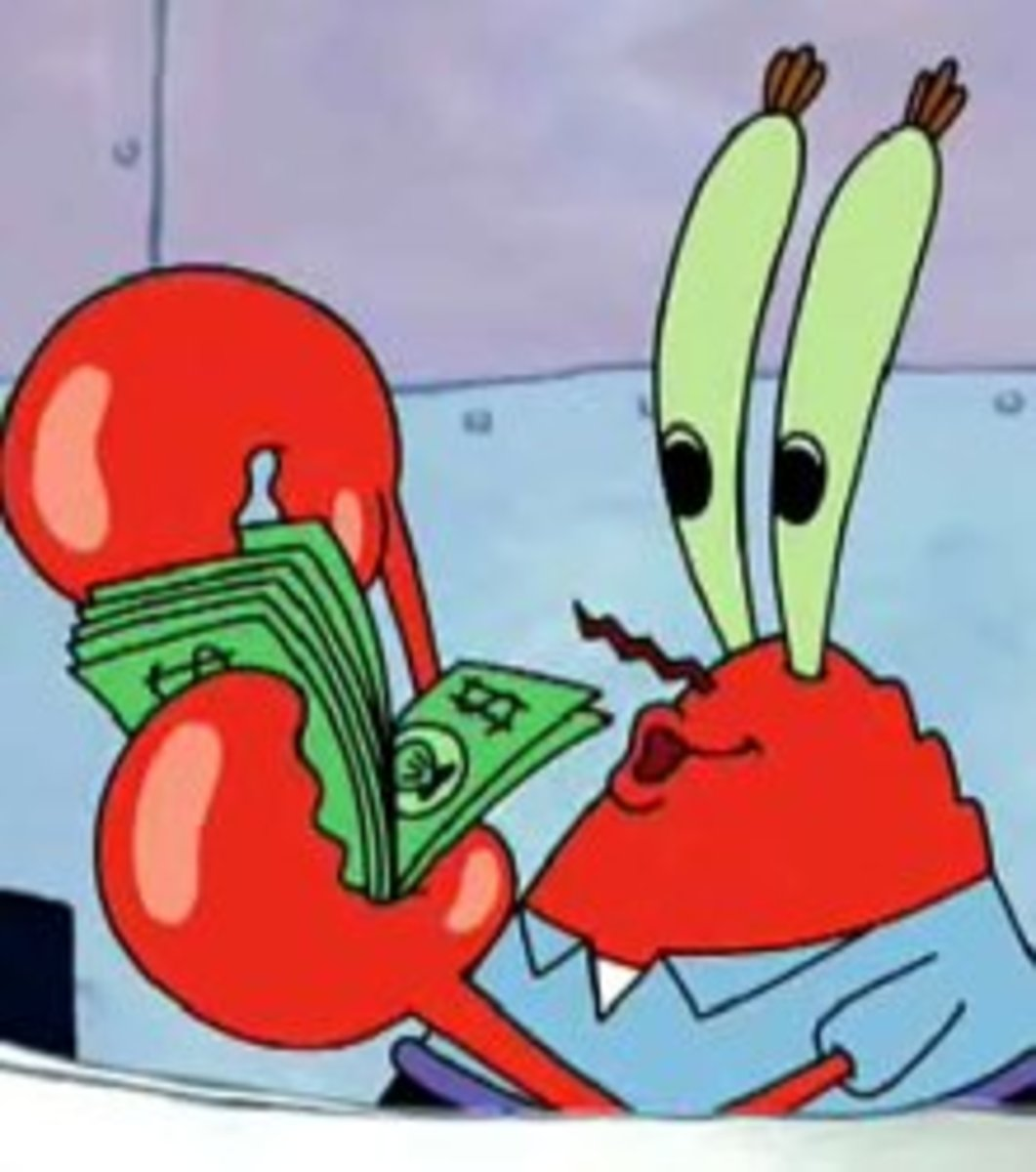 Mr. krabs loves his money.