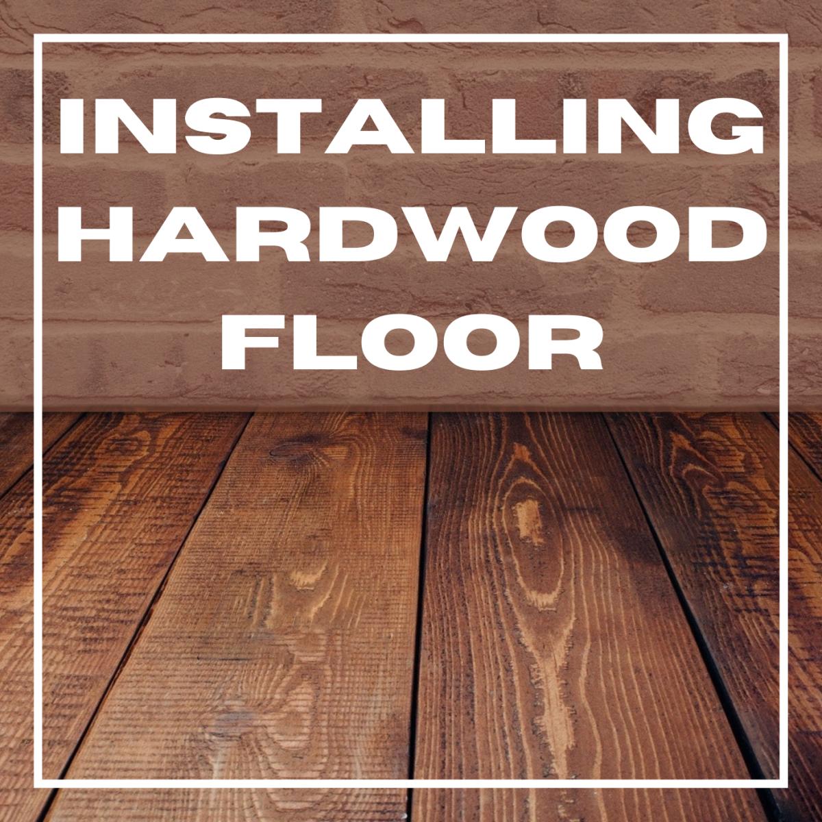 Installing hardwood floor.