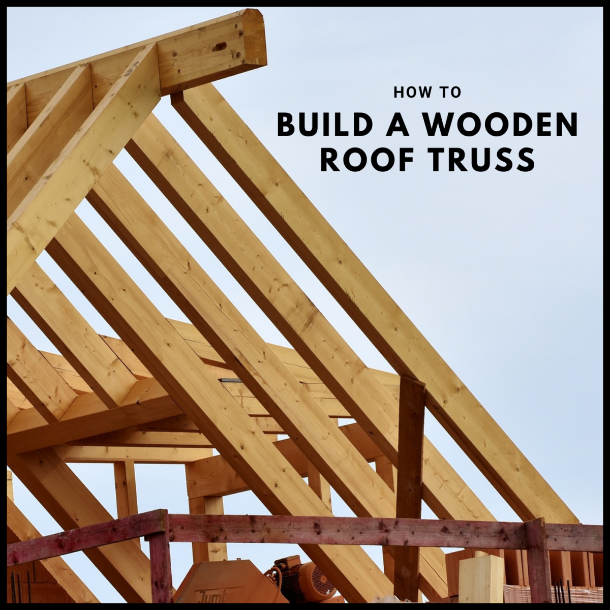 How to build a wooden roof truss.