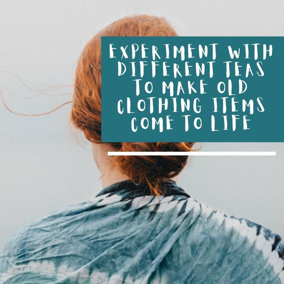 Experiment with different teas to make old clothing items come to life.