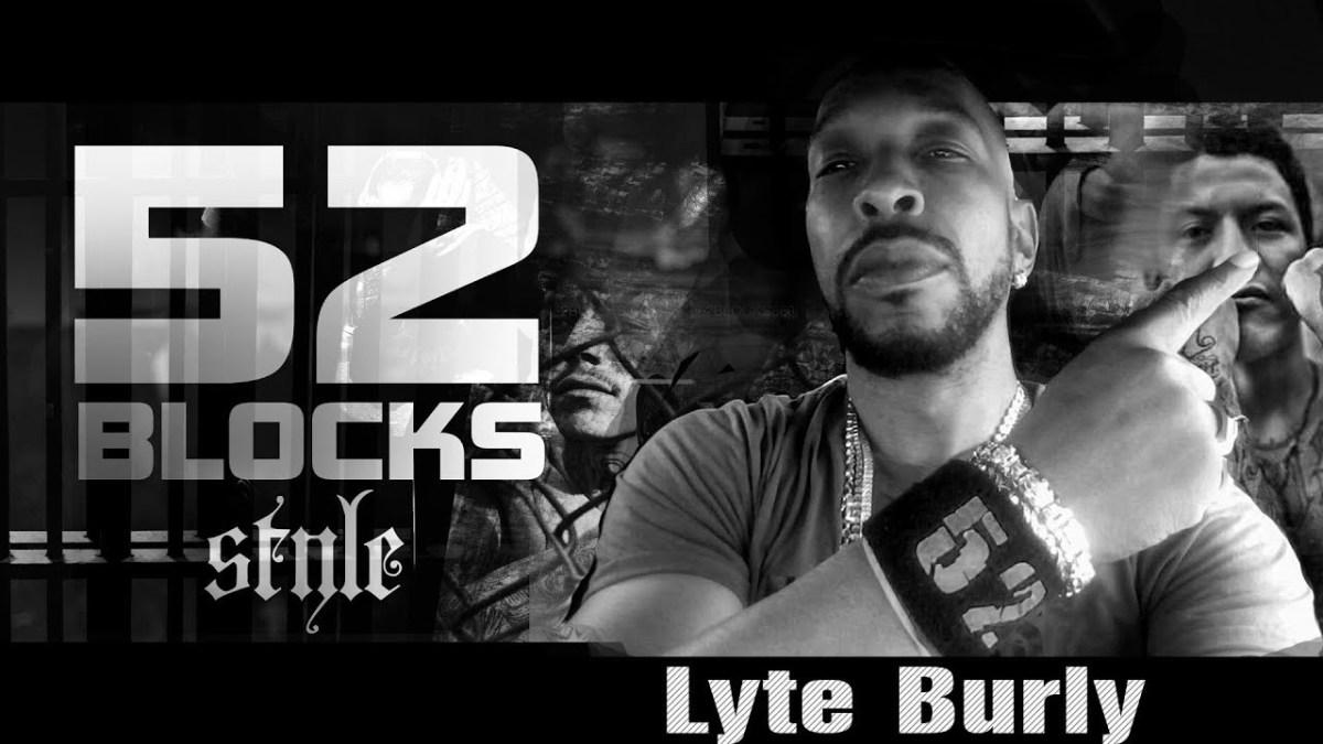 Lyte Burly ~ 52 Blocks Style