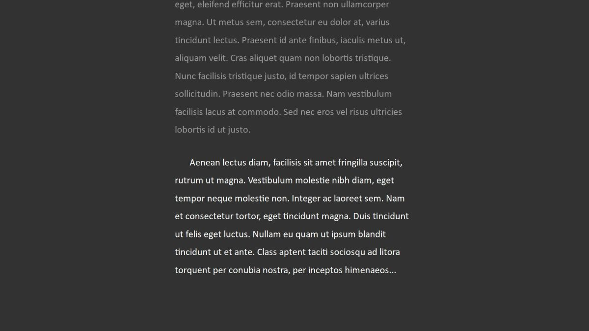 My custom FocusWriter theme: neutral grey similar to Firefox's Reader View. You can make it look however you want!