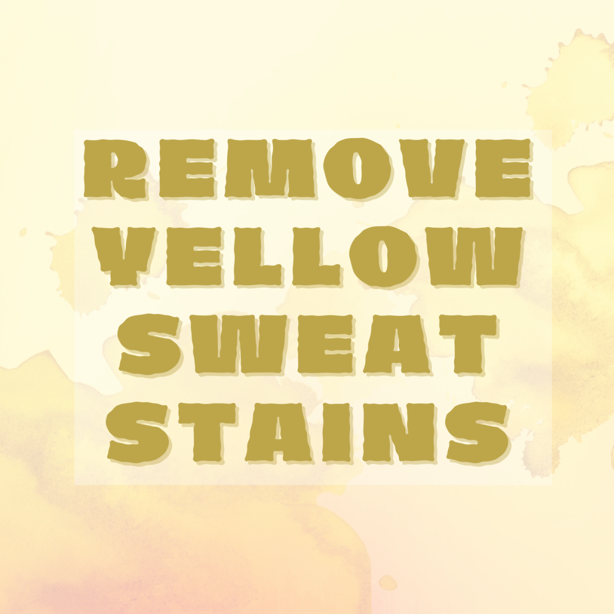 Remove yellow sweat stains from clothes.