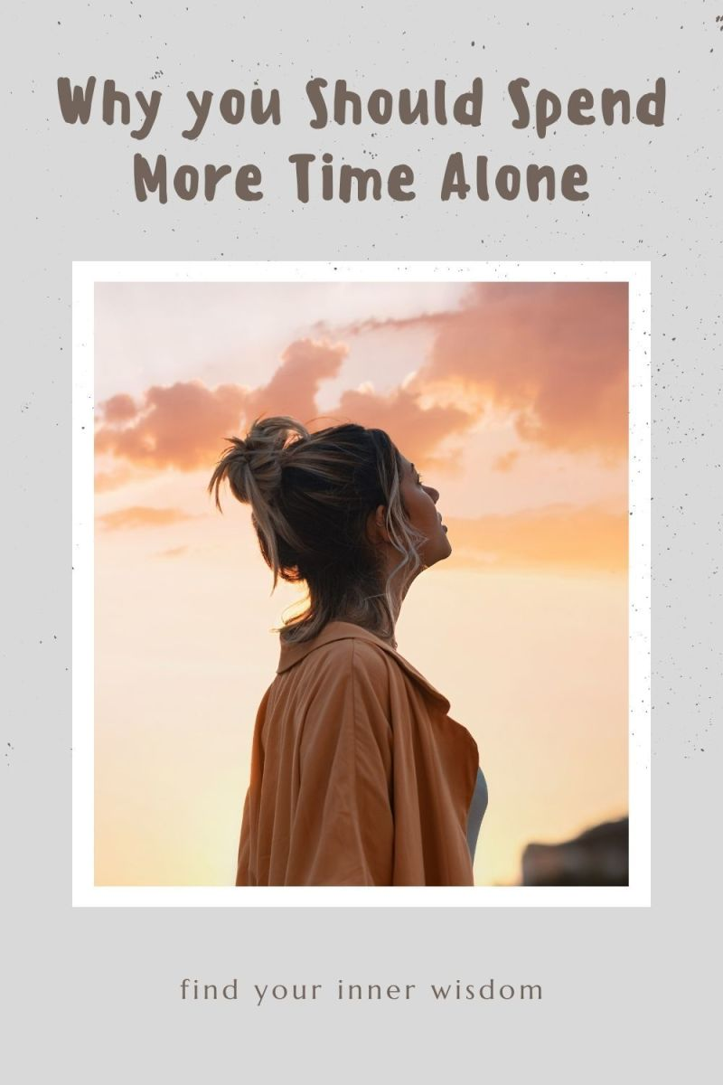 Why You Should Spend More Time Alone