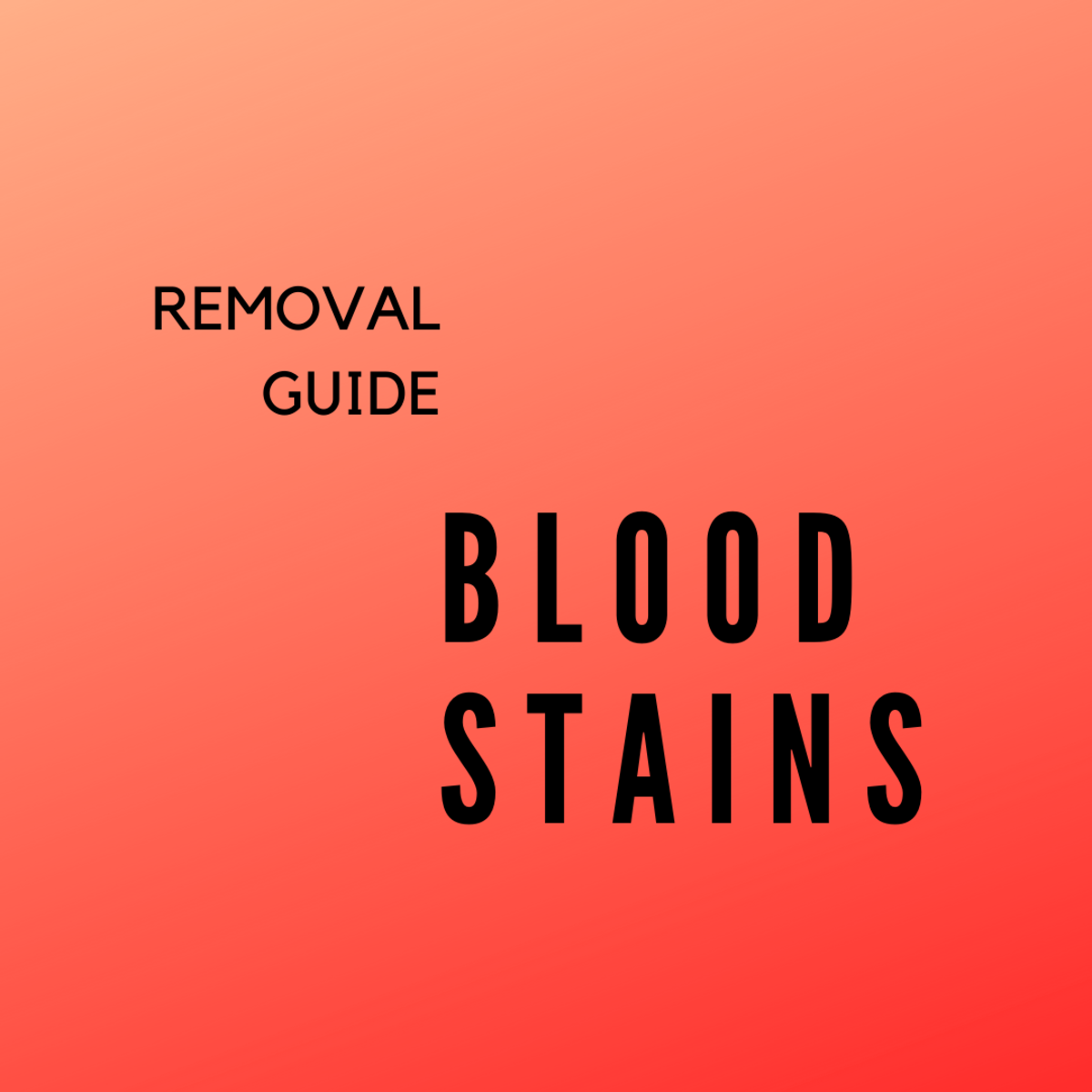 Blood stains are notoriously difficult to remove.