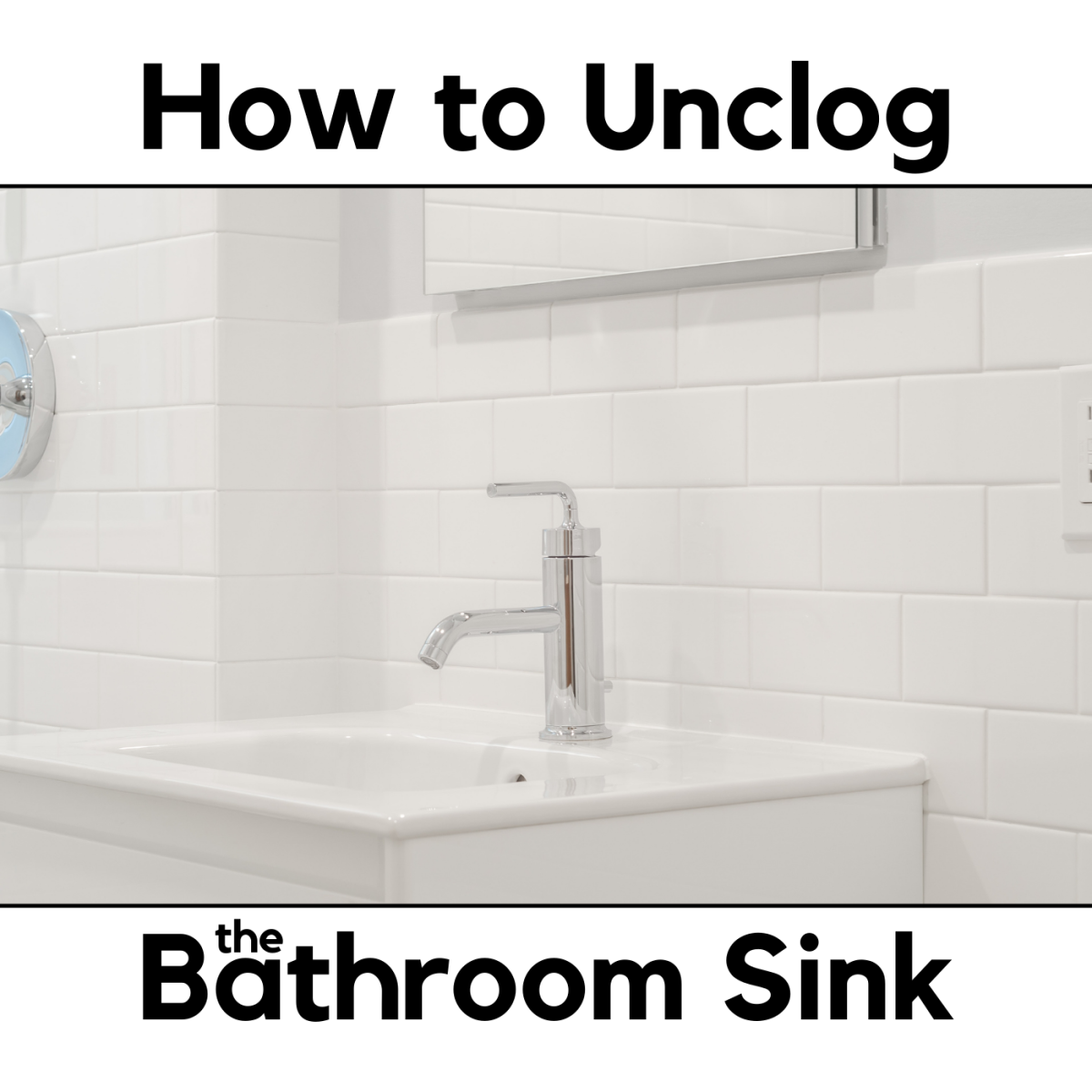 How to Unclog the Bathroom Sink
