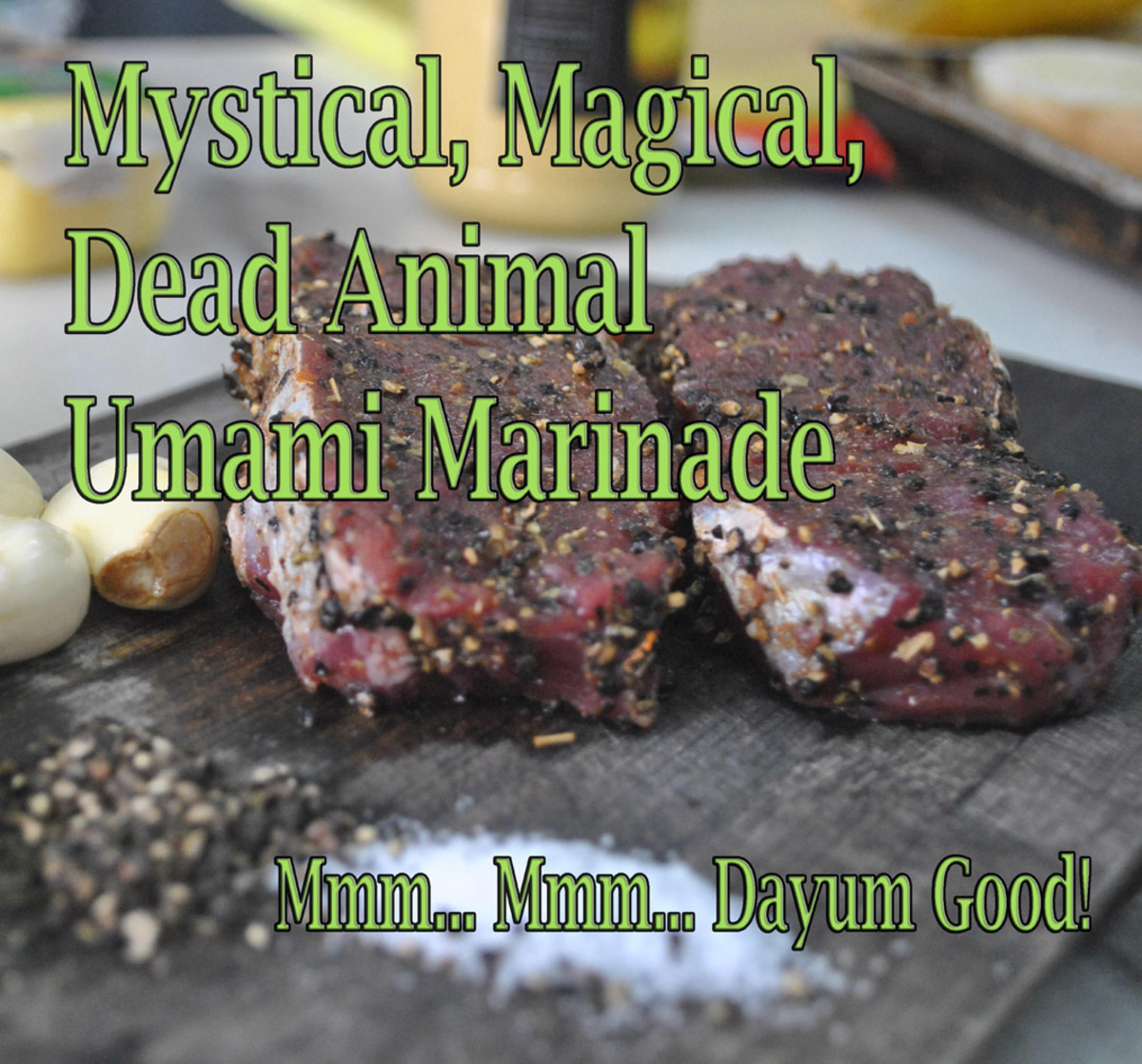 Mystical, Magical Umami Meat Marinade