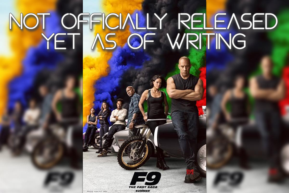 F9: The Fast Saga has not been officially released yet as of writing this article.